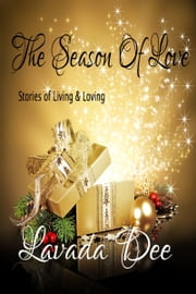 The Season Of Love ebook by Lavada Dee