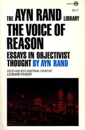 The Voice of Reason - Essays in Objectivist Thought ebook by Ayn Rand
