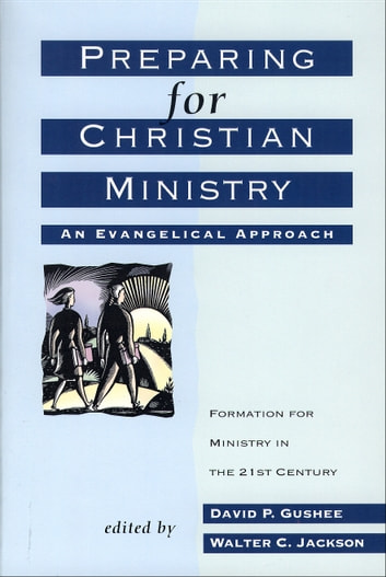 Preparing for Christian Ministry - An Evangelical Approach ebook by