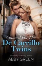Claimed For The De Carrillo Twins ebook by