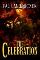 The Celebration ebook by Paul Melniczek