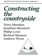 Constructuring The Countryside - An Approach To Rural Development ebook by Terry Marsden,Jonathon Murdoch,Philip Lowe,Richard C Munton,Andrew Flynn