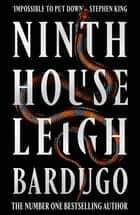 Ninth House - By the author of Shadow and Bone – now a Netflix Original Series ebook by Leigh Bardugo