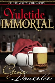 Yuletide Immortal ebook by Gene Doucette