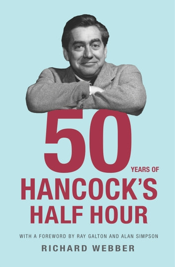 Fifty Years Of Hancock's Half Hour ebook by Richard Webber