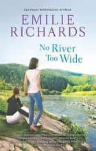No River Too Wide 電子書 by Emilie Richards