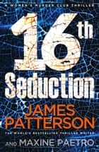16th Seduction ebook by James Patterson