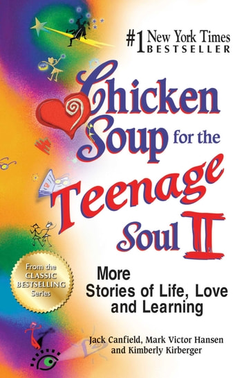Chicken Soup for the Teenage Soul II - More Stories of Life, Love and Learning ebook by Jack Canfield,Mark Victor Hansen