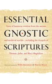 Essential Gnostic Scriptures ebook by Marvin Meyer,Willis Barnstone