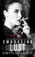 Embracing Lust - The Deadliest Sin Series, #8 ebook by Gwyn McNamee