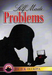 Self Made Problems ebook by Dr. D. K. Olukoya