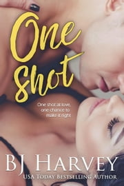 One Shot - Chances, #1 ebook by BJ Harvey