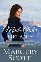 Mail-Order Melanie e-bog by Margery Scott