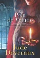 Pele de Veludo ebook by Jude Deveraux