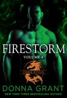 Firestorm: Volume 4 - A Dragon Romance ebook by Donna Grant
