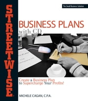 Streetwise Business Plans - Create a Business Plan to Supercharge Your Profits! ebook by Michele Cagan, CPA