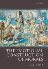 The Emotional Construction of Morals ebook by  Jesse Prinz
