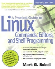 A Practical Guide to Linux Commands, Editors, and Shell Programming ebook by Sobell, Mark G.