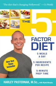The 5-Factor Diet ebook by Harley Pasternak, M.Sc.,Myatt Murphy