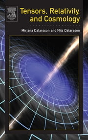 Tensors, Relativity, and Cosmology ebook by Mirjana Dalarsson,Nils Dalarsson