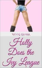Holly Does the Ivy League - Holly Does It, #2 ebook by Nicole Zahara
