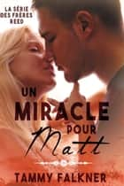 Un Miracle pour Matt ebook by Tammy Falkner