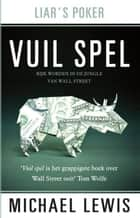 Vuil spel - rijk worden in de jungle van Wall Street ebook by Michael Lewis