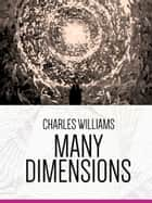 Many Dimensions ebook by Charles Williams