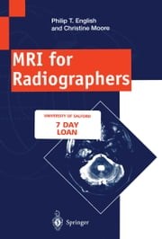 MRI for Radiographers ebook by Philip T. English,Christine Moore