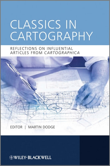 Classics in Cartography - Reflections on influential articles from Cartographica ebook by