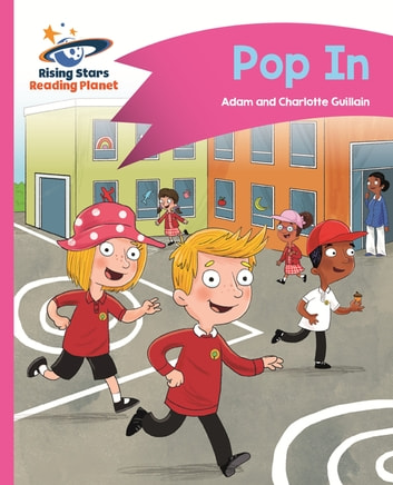 Reading Planet - Pop In - Pink A: Comet Street Kids ePub ebook by Adam Guillain,Charlotte Guillain
