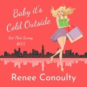 Baby it's Cold Outside audiobook by Renee Conoulty