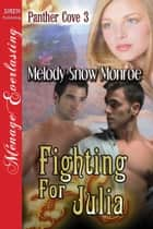 Fighting for Julia ebook by Melody Snow Monroe