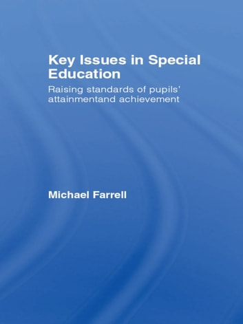 Key Issues In Special Education ebook by Michael Farrell