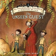 The Incorrigible Children of Ashton Place: Book III audiobook by Maryrose Wood