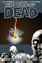 The Walking Dead 09: Im finsteren Tal ebook by Robert Kirkman, Charlie Adlard