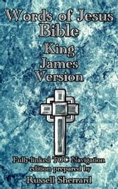 Words of Jesus Bible - King James Version ebook by Russell Sherrard