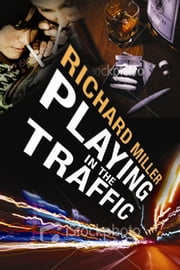 Playing in The Traffic ebook by Richard Miller