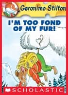 Geronimo Stilton #4: I'm Too Fond of My Fur! ebook by Geronimo Stilton