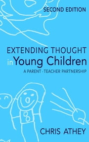 Extending Thought in Young Children - A Parent - Teacher Partnership ebook by Ms Chris Athey