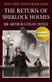 THE RETURN OF SHERLOCK HOLMES Classic Novels: New Illustrated ebook by Sir Arthur Conan Doyle