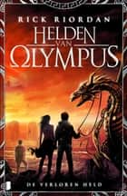 De verloren held ebook by Marce Noordenbos, Rick Riordan