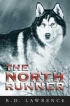 The North Runner ebook by R.D. Lawrence,Max Finkelstein
