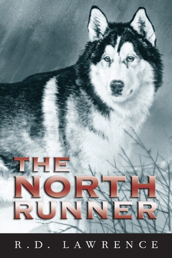 The North Runner ebook by R.D. Lawrence
