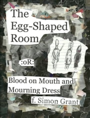 The Egg-Shaped Room ebook by F. Simon Grant
