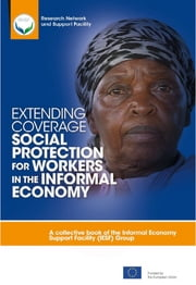 Extending coverage - Social protection and the informal economy ebook by Pierre Berman