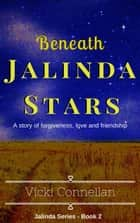 Beneath Jalinda Stars - Jalinda Series, #2 ebook by Vicki Connellan