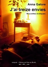J'ai treize envies ebook by Anna Galore