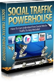 Social Traffic Powerhouse ebook by Anonymous