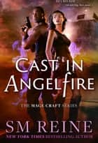 Cast in Angelfire - An Urban Fantasy Romance ebook by SM Reine